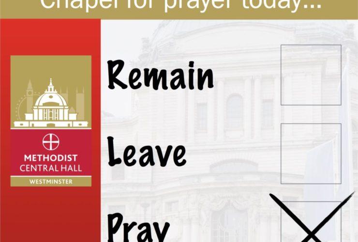 EU Referendum – Pray at Methodist Central Hall