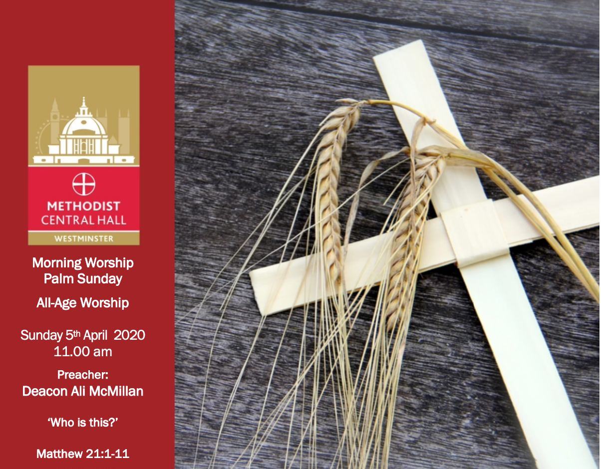 Sunday Morning Worship – LIVE STREAM 11am 5th April 2020 Palm Sunday